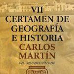 """VII Certamen de Geografía e Historia """"Carlos Martín"""""""