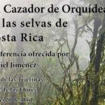Estepona organiza una conferencia de Daniel Jiménez, un cazador de orquídeas en las selvas de Costa Rica