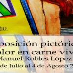 Exposición pictórica 'Color en carne viva' del artista Manuel Robles en la Casa Las Tejerinas